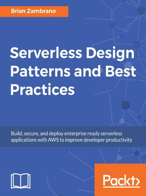 Serverless Design Patterns and Best Practices