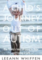 A Child's Journey Out of Autism
