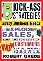 The 5 Kick-Ass Strategies Every Business Needs