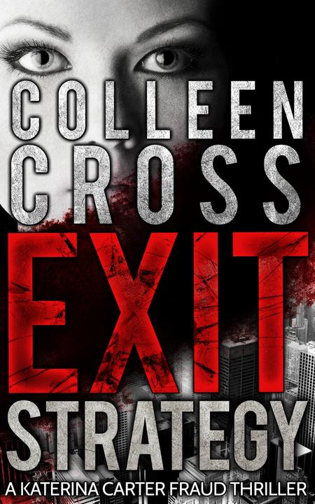 Exit Strategy, A Katerina Carter Fraud Thriller: A Psychological Crime Mystery a