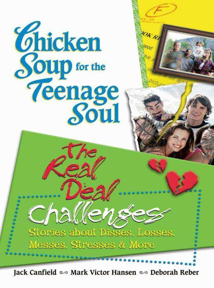 Chicken Soup for the Teenage Soul: The Real Deal Challenges