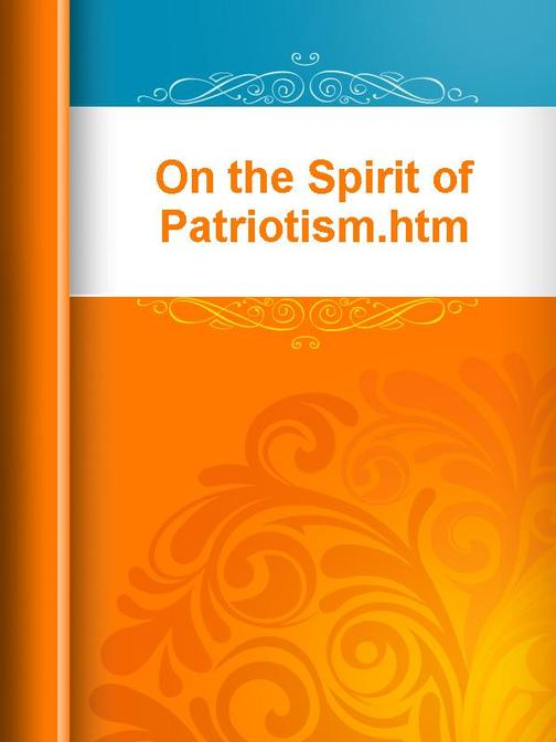 On the Spirit of Patriotism.htm