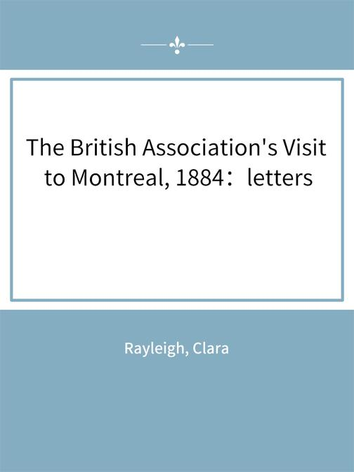 The British Association's Visit to Montreal, 1884:letters