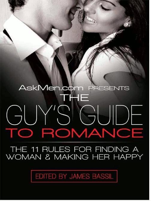 AskMen.com Presents The Guy's Guide to Romance