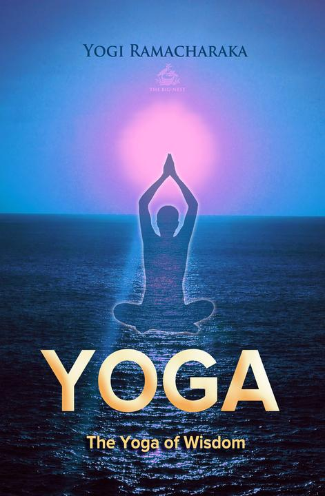 The Yoga of Wisdom: Lessons in Gnani Yoga