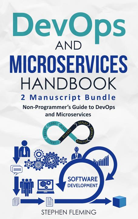 DevOps and Microservices: Non-Programmer's Guide to DevOps and Microservices