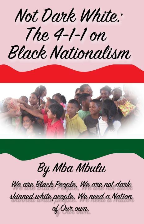 Not Dark White: The 4-1-1 on Black Nationalism