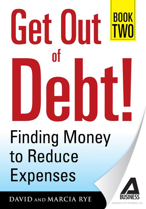 Get Out of Debt! Book Two:Finding Money to Reduce Expenses