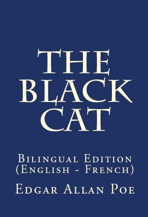 The Black Cat: Bilingual Edition (English – French)
