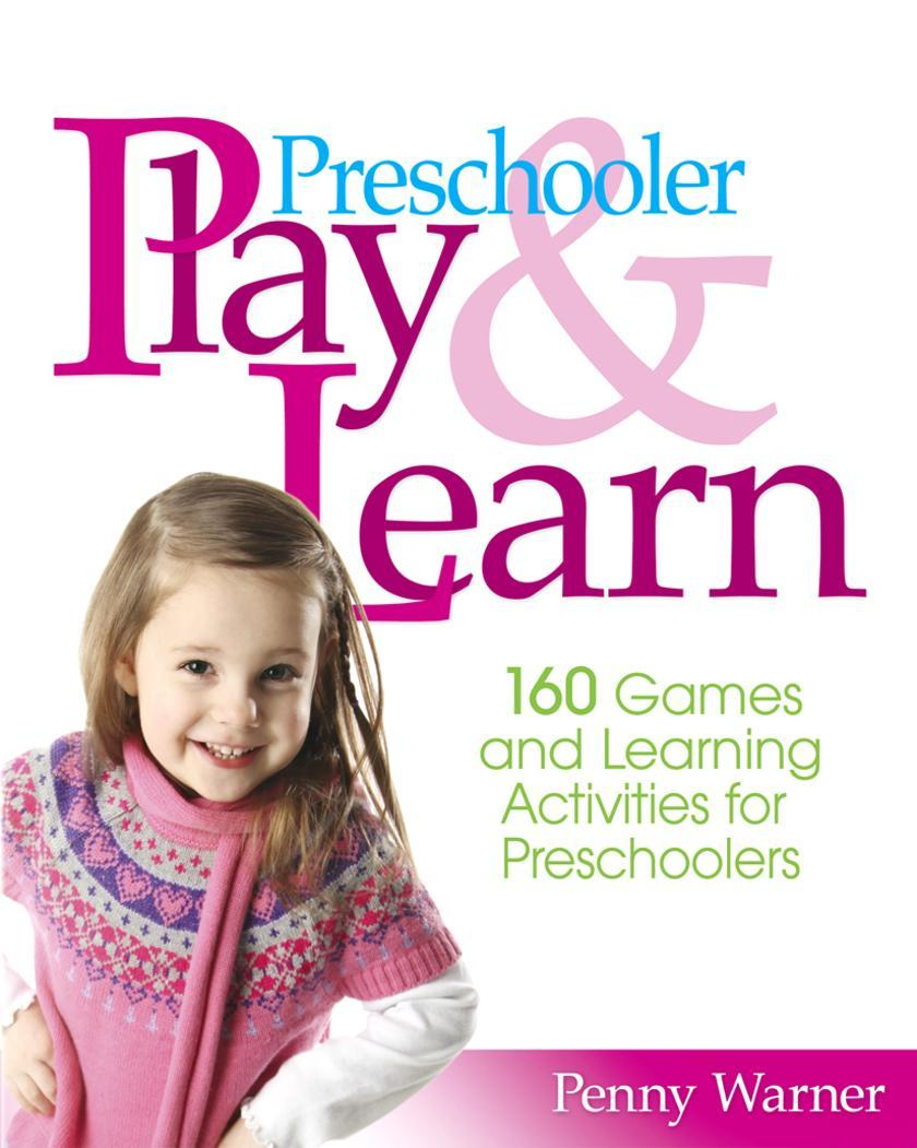 Preschooler Play & Learn:160 Games and Learning Activities for Preschoolers