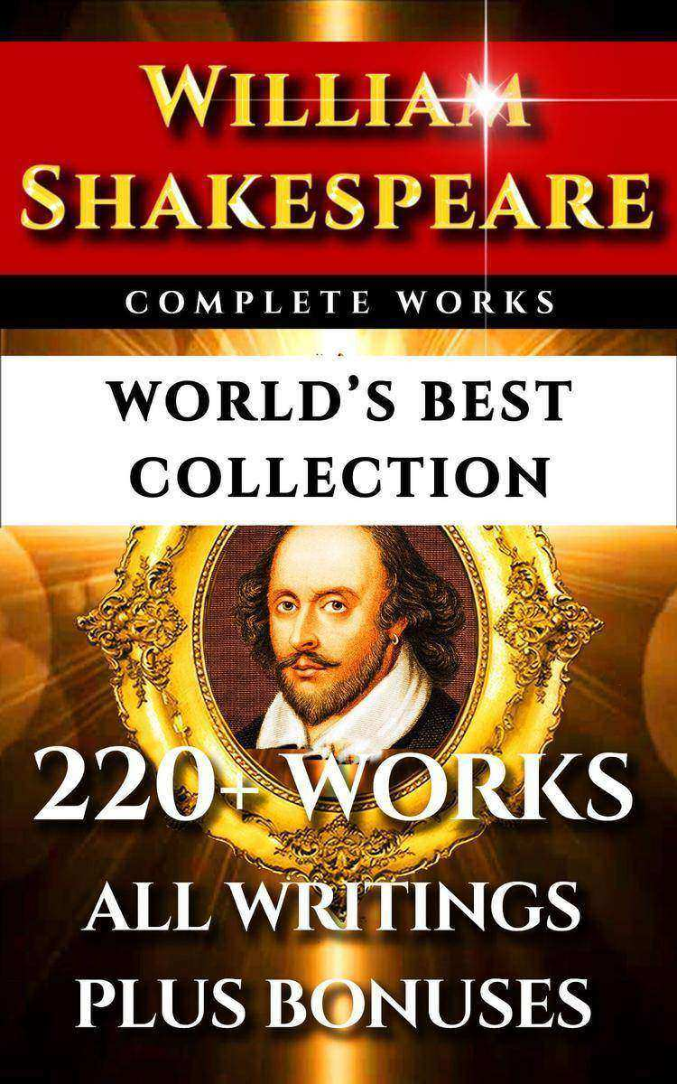 William Shakespeare Complete Works – World's Best Collection: 220+ Plays, Sonnet