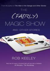 The (Fairly) Magic Show and Other Stories
