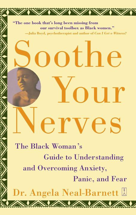 Soothe Your Nerves:The Black Woman's Guide to Understanding