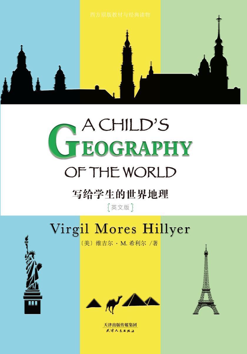 写给学生的世界地理:A CHILD'S GEOGRAPHY OF THE WORLD(英文版)