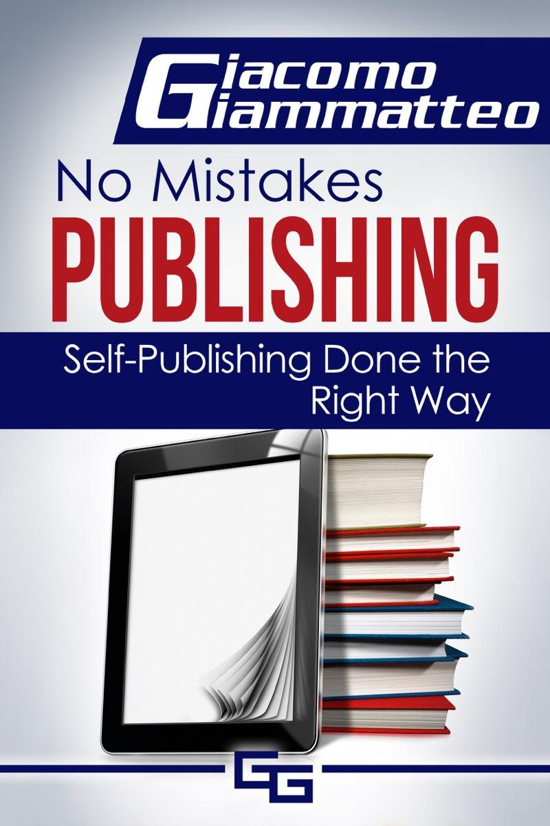 How to Publish an eBook: No Mistakes Publishing, Volume I