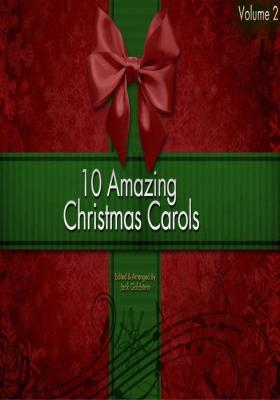 10 Amazing Christmas Carols - Volume 2