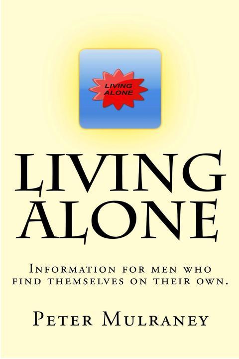 Sanity Savers: 9 strategies for enjoying life for men living alone