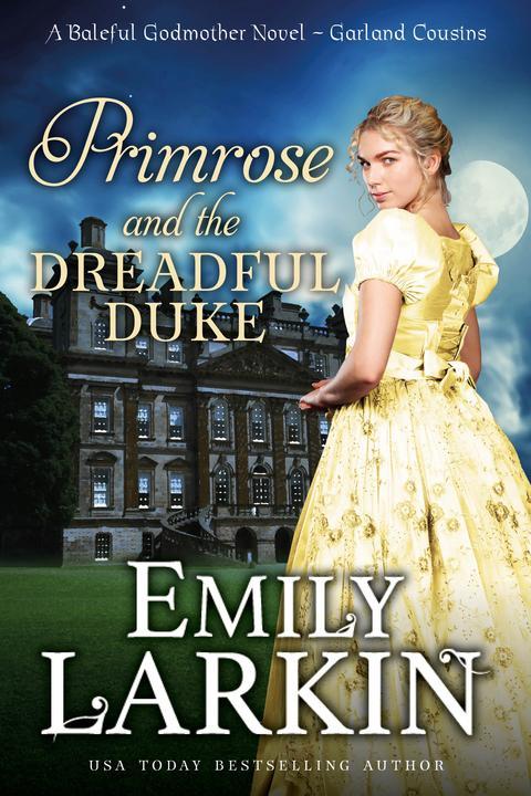 Primrose and the Dreadful Duke: A Baleful Godmother Novel