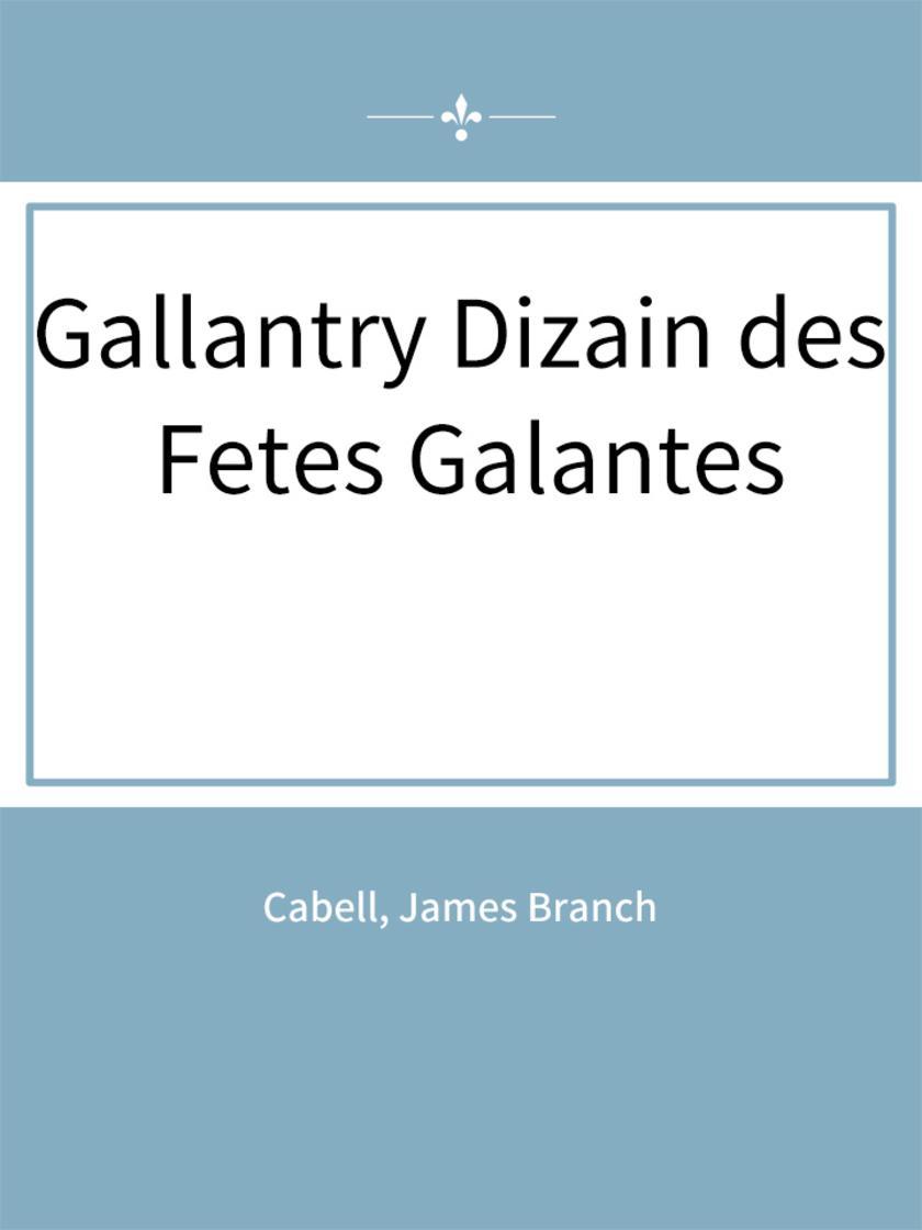 Gallantry Dizain des Fetes Galantes