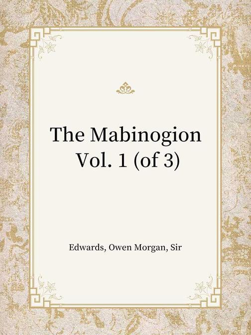 The Mabinogion Vol. 1 (of 3)