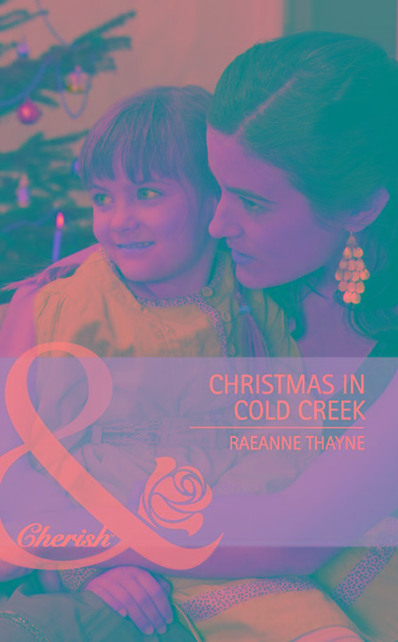 Christmas in Cold Creek (Mills & Boon Cherish)
