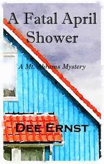 A Fatal April Shower: A Mt. Abrams Mystery