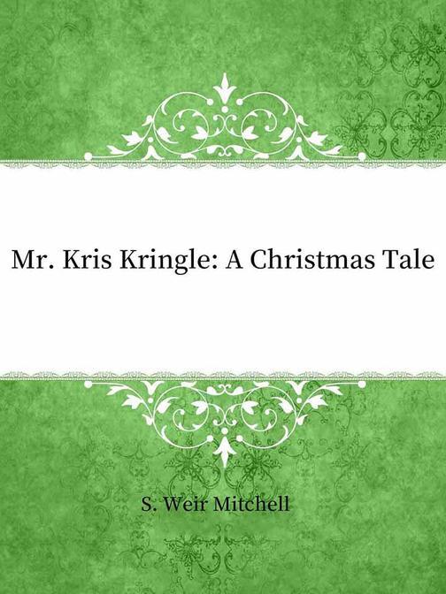 Mr. Kris Kringle:A Christmas Tale