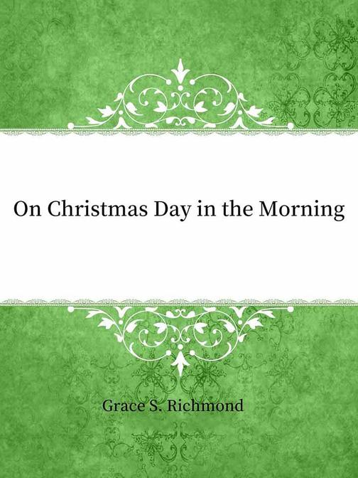 On Christmas Day in the Morning