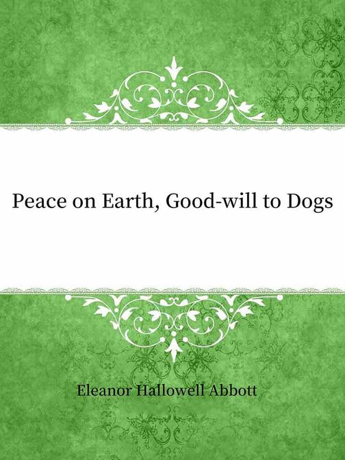 Peace on Earth, Good-will to Dogs