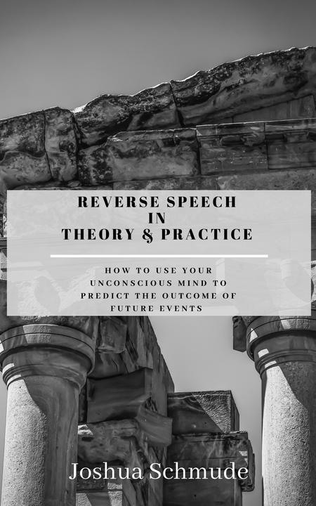 Reverse Speech In Theory and Practice