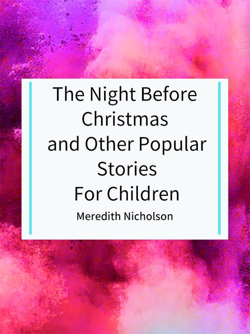 The Night Before Christmas and Other Popular Stories For Children