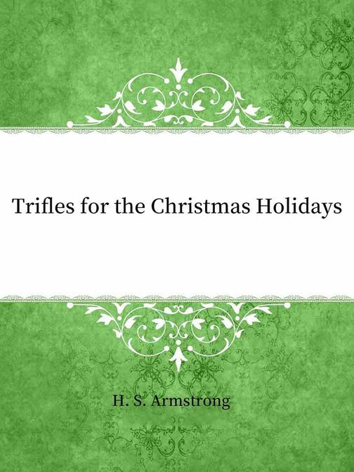 Trifles for the Christmas Holidays