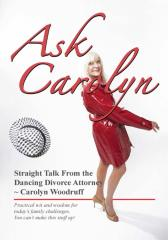 Ask Carolyn… Straight Talk from the Dancing Divorce Attorney