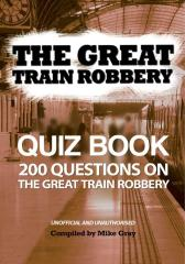 Great Train Robbery Quiz Book