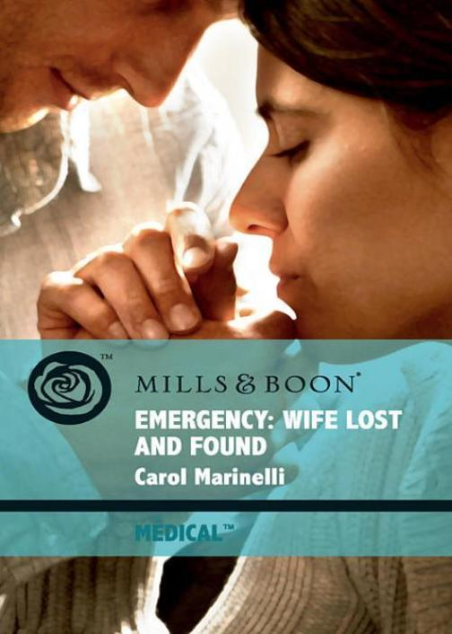 Emergency:Wife Lost and Found (Mills & Boon Medical)