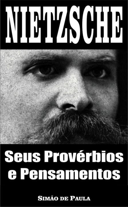 Nietzsche: seus provérbios e pensamentos