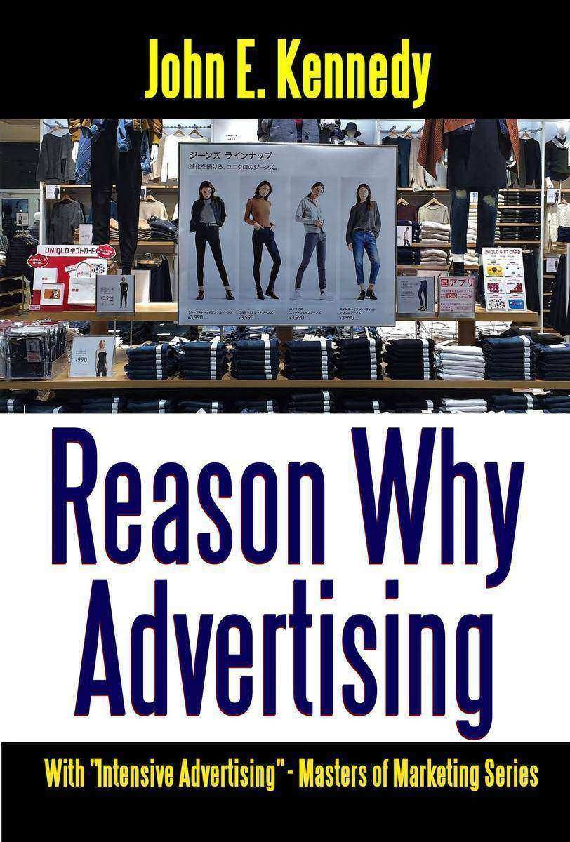 Reason Why Advertising: With Intensive Advertising