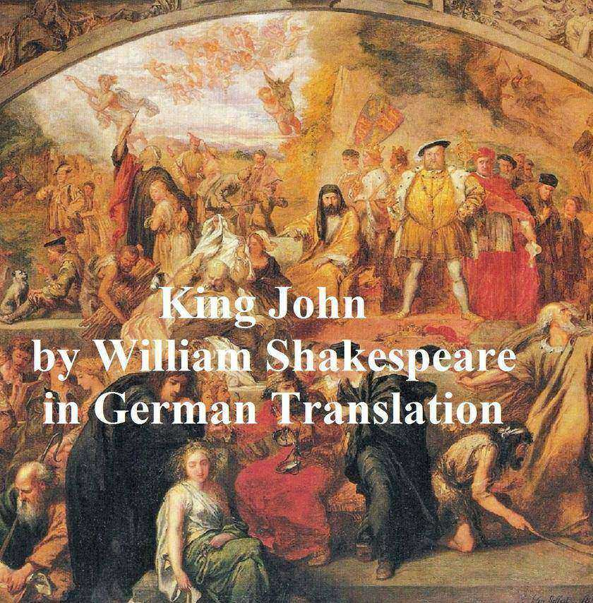 Leben und Tod des Koenigs Johann