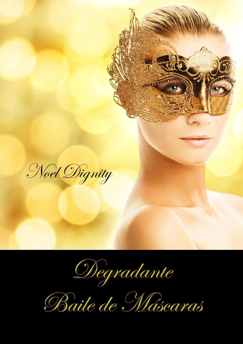 Degradante Baile de Máscaras