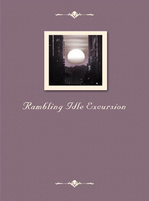 Rambling Idle Excursion