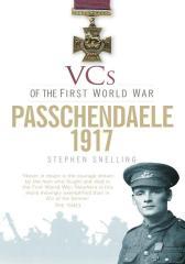 VCs of the First World War: Passchendaele 1917