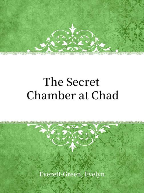 The Secret Chamber at Chad