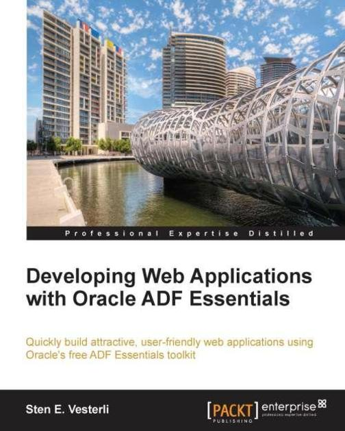 Developing Web Applications with,Oracle ADF Essentials