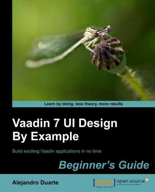 Vaadin 7 UI Design By Example: Beginner's Guide
