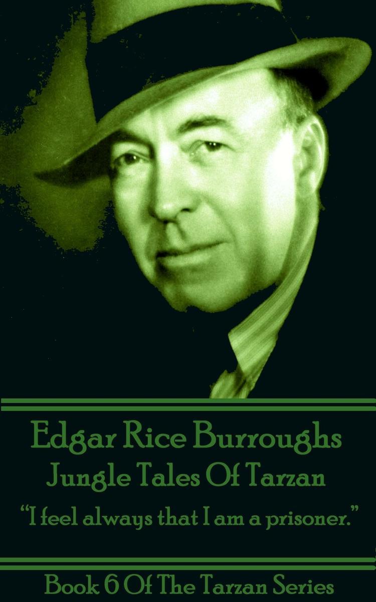 Jungle Tales Of Tarzan - I feel always that I am a prisoner.