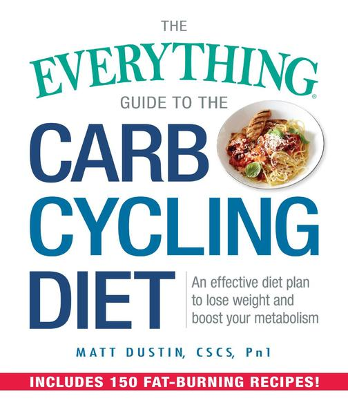 The Everything Guide to the Carb Cycling Diet
