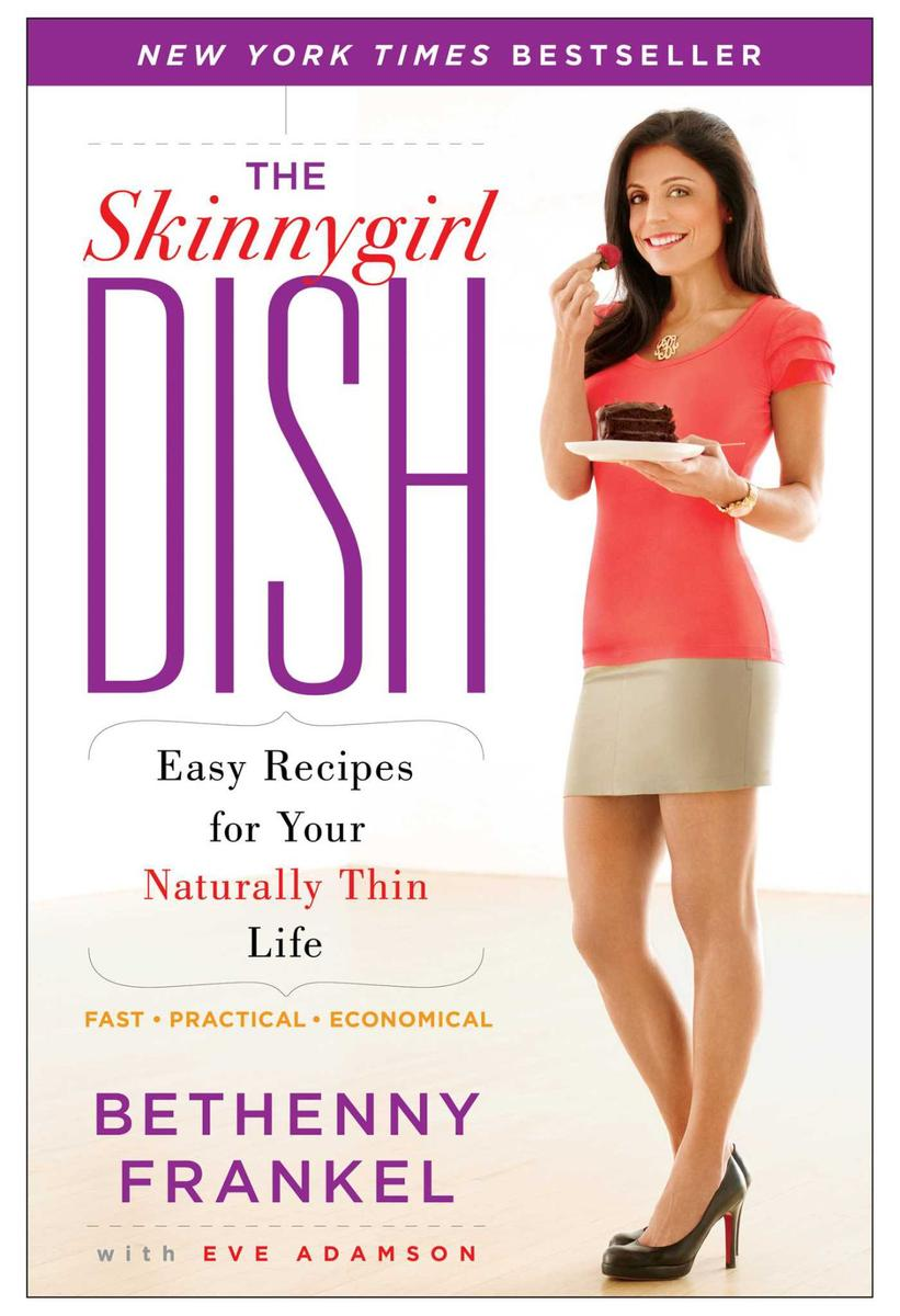 The Skinnygirl Dish:Easy Recipes for Your Naturally Thin Life