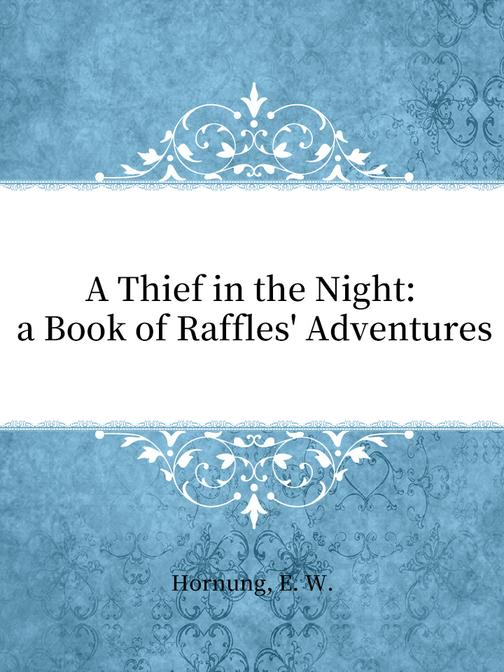 A Thief in the Night a Book of Raffles' Adventures