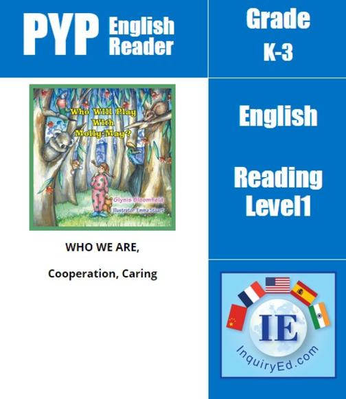 PYP: Reader-1-Australia, Friendship, Rhyming Who Will Play With Molly-May?