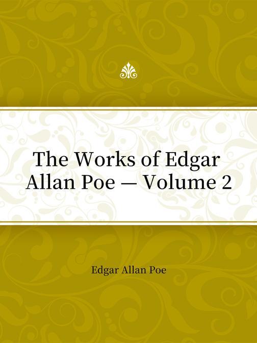 The Works of Edgar Allan Poe — Volume 2